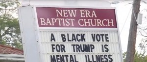 Alabama church posts sign: 'A black vote for Trump is mental illness'
