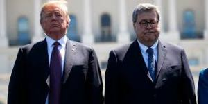 "Trump Has Barr in the Doghouse:  ""I'm Not Happy"""