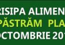 """ZIUA NAŢIONALĂ A ALIMENTAŢIEI ŞI A COMBATERII RISIPEI ALIMENTARE -16 octombrie 2019 ,,Opriţi risipa alimentară! Împreună să păstrăm planeta verde!"""""""