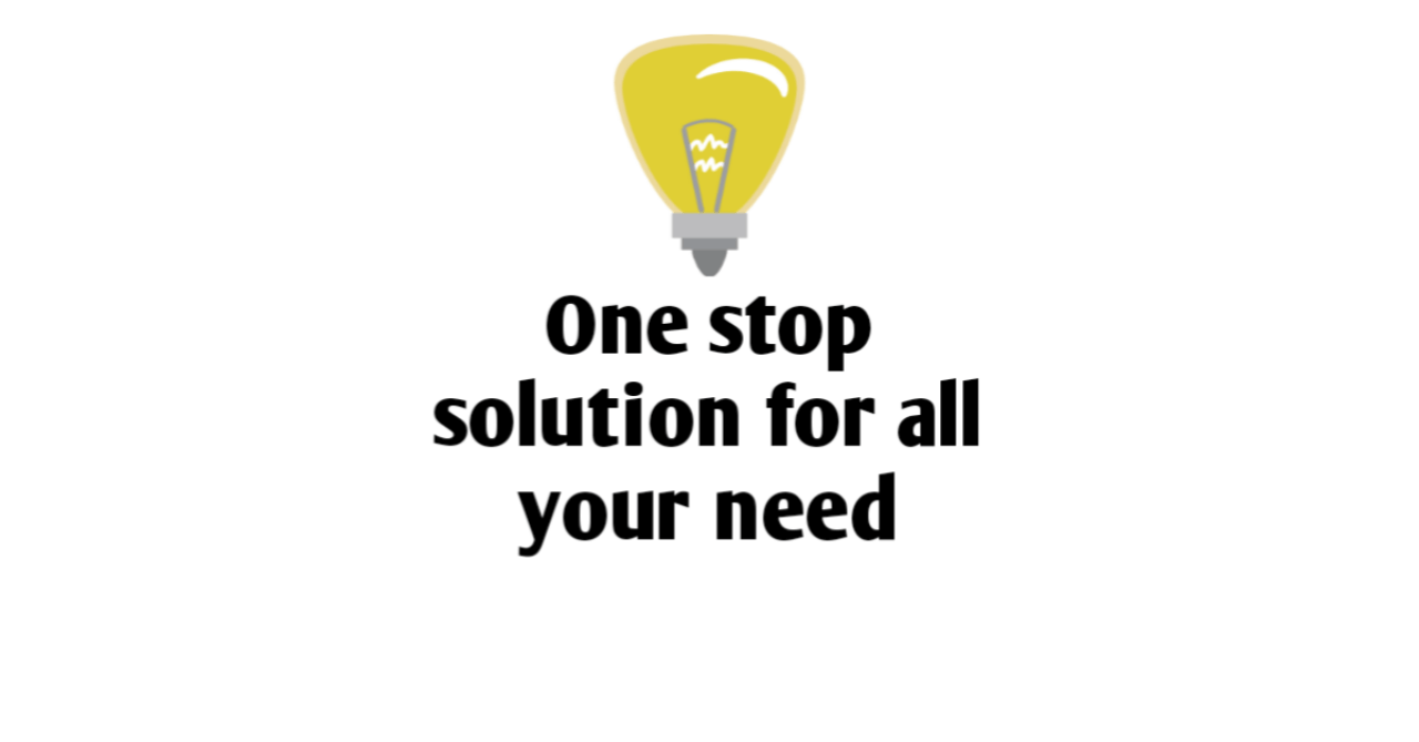 One Stop Solution for all your need