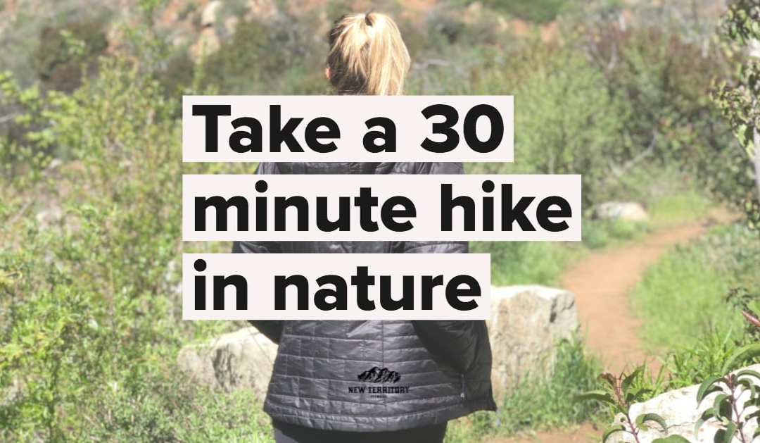 Go for a 30 minute hike – Weekly Challenge 003