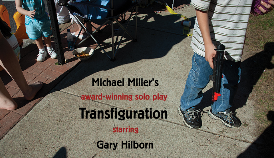 "Only a week away! Michael Miller's Solo Play, ""Transfiguration"", at the Metropolitan Playhouse and the New York International Fringe Festival, October 12th (7:30 pm) and 13th (2 pm). Buy your tickets now!"
