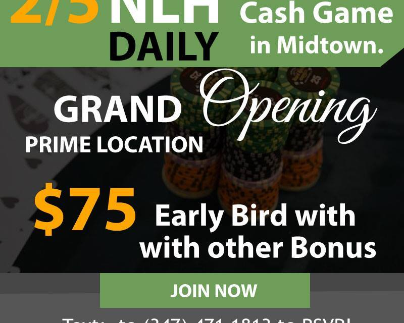 2/5 NLHE Poker in MIdtown Grand Opening Prime Location