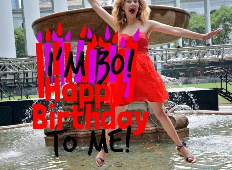 turning 30 birthday