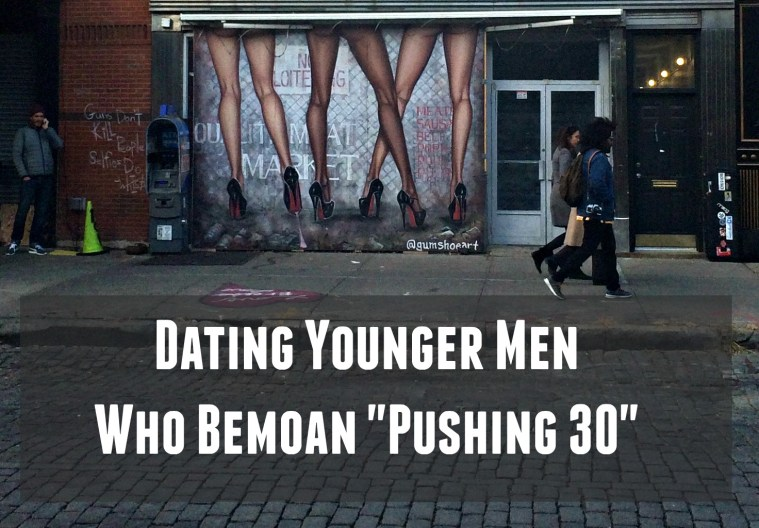 dating younger men 30 bemoan