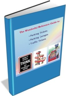 """This image is the ecover for an Ebook, """"Your Wonderful Reference Guide to traffic tickets, parking tickets, and off street parking"""
