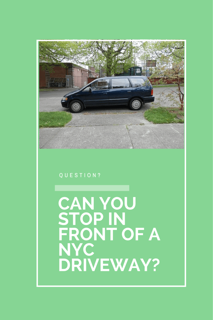 Can you stop in front of a NYC driveway?