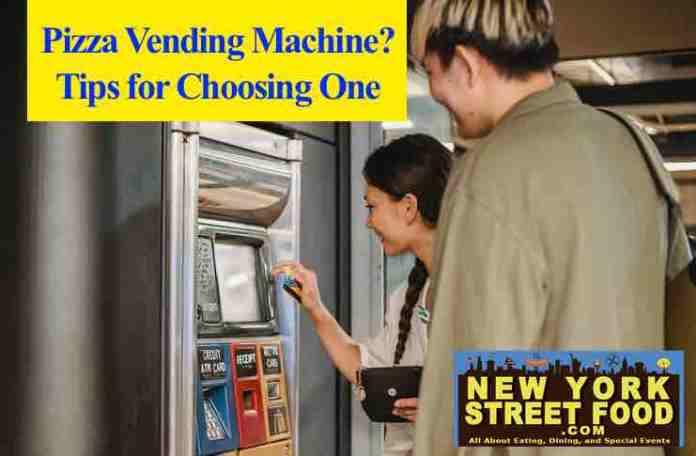 Choosing a Pizza Vending Machine