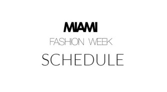 The schedule for Miami Fashion Week