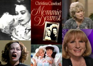 """Clockwise from top left: Joan Crawford and her adopted daughter Christina; book cover of the memoir Christina Crawford wrote; Christina Crawford as a young actress and today; scenes from the movie """"Mommie Dearest"""" with Faye Dunaway, which Christina Crawford hates."""