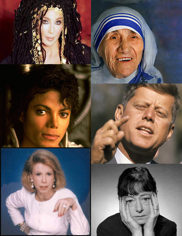 Clockwise from top left: Cher, Mother Teresa, JFK, Dorothy Parker, Joan Rivers, Michael Jackson.