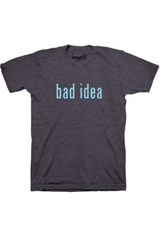 bad idea t-shirt from waitress