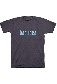 bad idea t-shirt from waitress