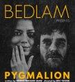 Pygmalion, Bedlam