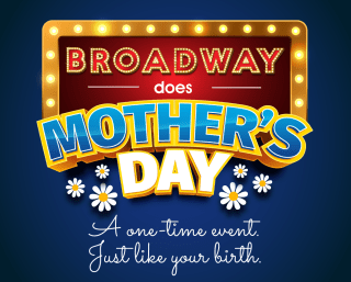 Broadway Does Mothers Day