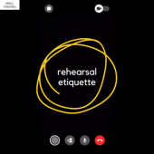 Rehearsal Etiquette Swell Theatre This short play captures one small theatre company's attempt to rehearse for their new musical during lockdown, an online rehearsal spirals into chaos as they discover that rehearsing online is easier said than done. @swelltheatre