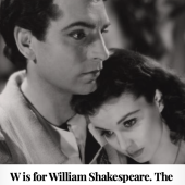 W is for William Shakespeare