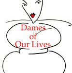 DAMES OF OUR LIVES