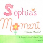SOPHIA'S MOMENT: A MUSICAL