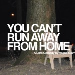 YOU CANT RUN AWAY FROM HOME