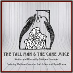 THE TALL MAN & THE CANE JUICE