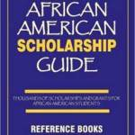 The African American Scholarship Guide [BOOK]