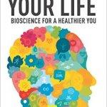 Reprogram Your Life: Bioscience for a Healthier You