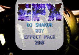 DJ SHAKUR - HOT EFFECT PACK 2018 (EFX 2017) 4
