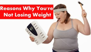 Surprising reasons why you are not losing weight