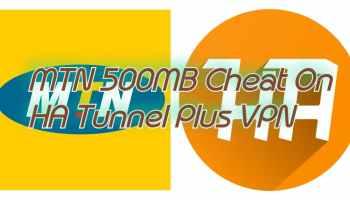 MTN 500MB Cheat Via HA Tunnel Plus VPN