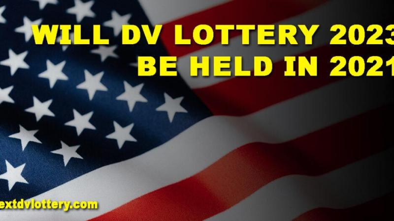 Will DV Lottery 2023 be held in 2021?