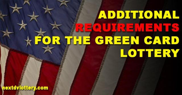 Additional requirements for the Green Card Lottery