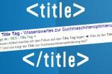 Title Tag Optimierung für Leser und Suchmaschinen