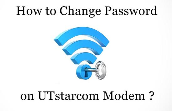 How to Change Wi-Fi Password on UTstarcom Router / Modem ?