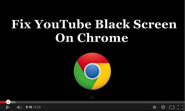 fix youtube black screen chrome