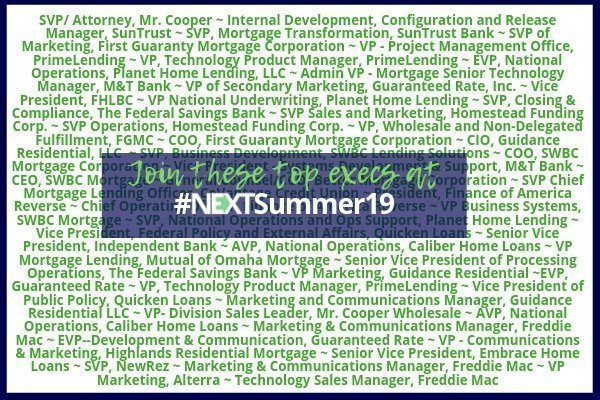 Top Mortgage Execs to Attend #NEXTSummer19 (See Who They Are!)