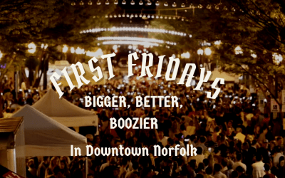 First Fridays Are Back. Bigger, Better, and Boozier!