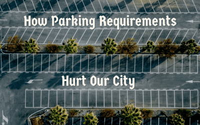 How Parking Requirements Hurt Our City