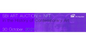 【日本初】NFTアートオークション「NFT in the History of Contemporary Art」開催のご案内