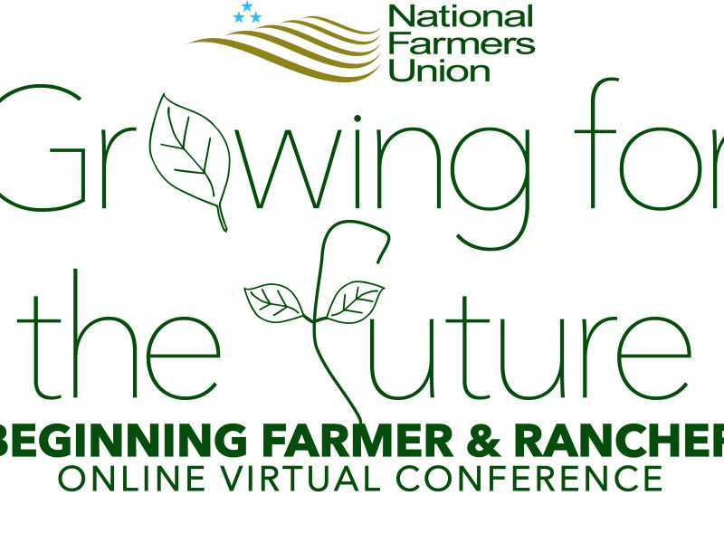 More than 1,000 Beginning Farmers and Ranchers Attend NFU Online Conference