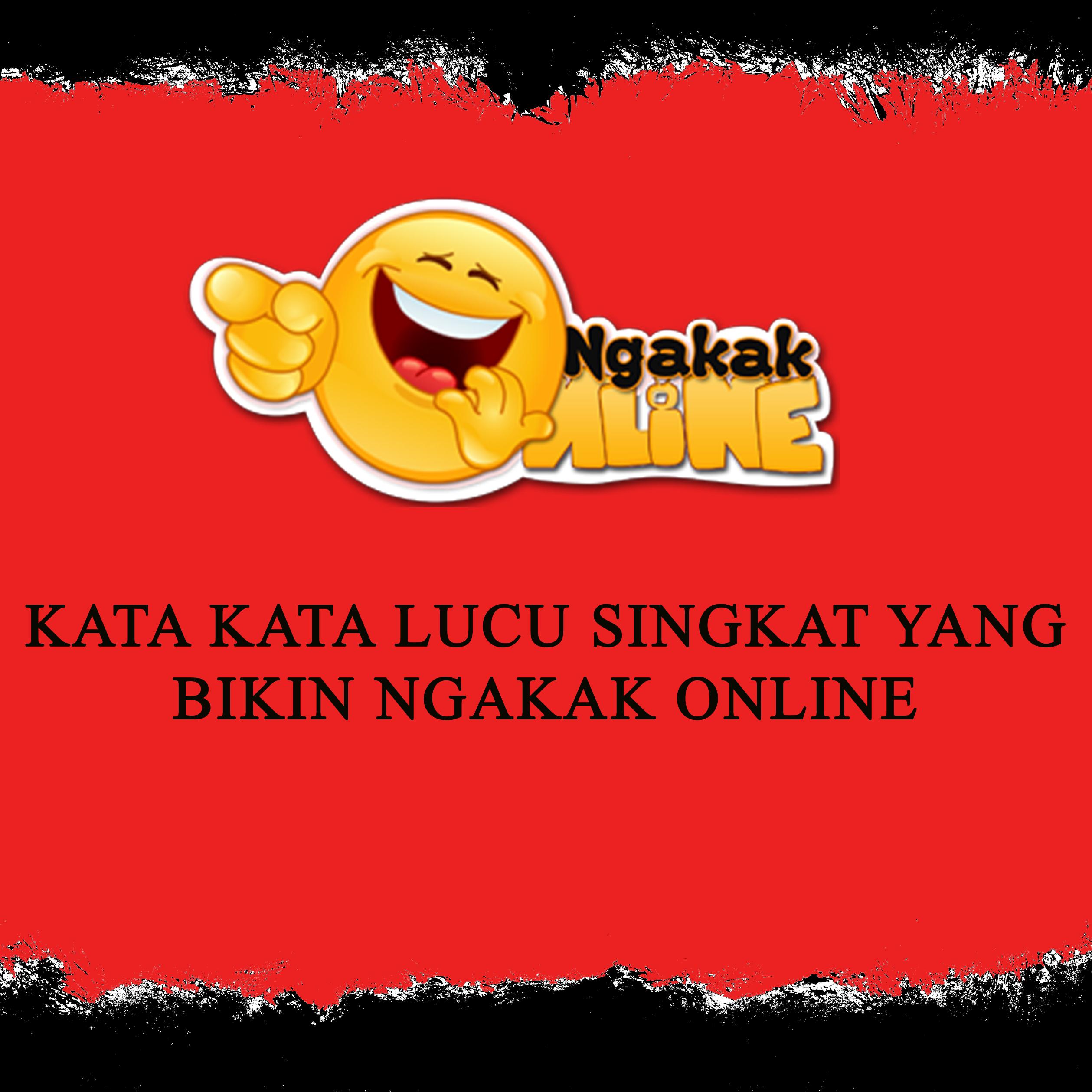 Kata Kata Lucu Singkat Yang Bikin Ngakak Online Ngakak Online