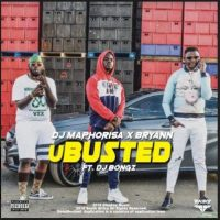 Dj Maphorisa - uBusted ft. Bryann & Dj Bongz