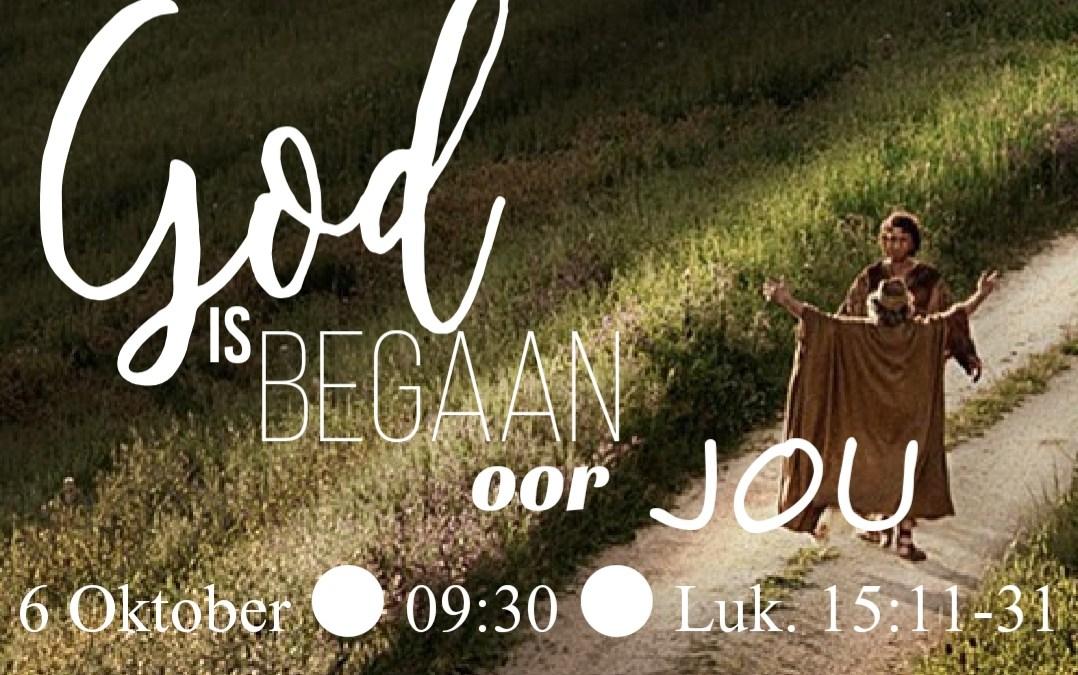 Luk 15:20-24 God is begaan oor jou