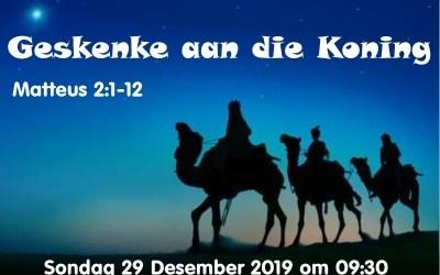 Matt 2:1-12 Geskenke aan die Koning
