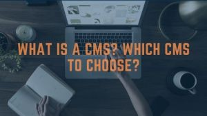 What is a CMS? The list of top 10 CMS on the market