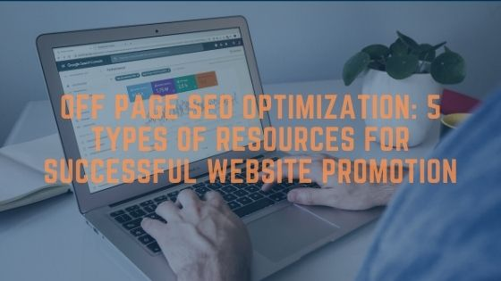 Off page SEO optimization: 5 types of resources for successful website promotion