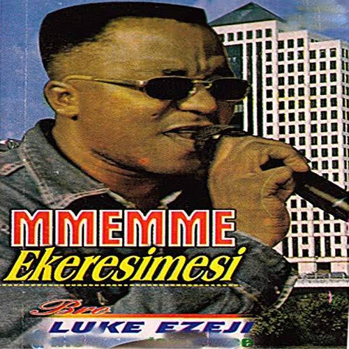 DOWNLOAD: Bro. Luke Ezeji – Mmemme Ekeresimesi