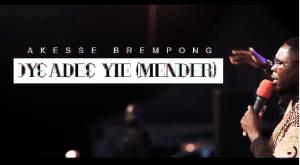 DOWNLOAD MP3: Akesse Brempong – Oyeadie Yie (Mender)