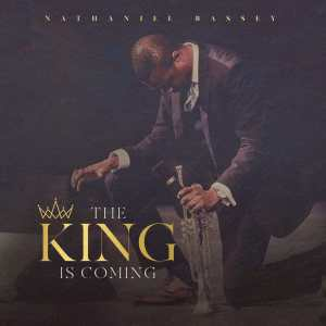 DOWNLOAD ALBUM: Nathaniel Bassey – The King Is Coming