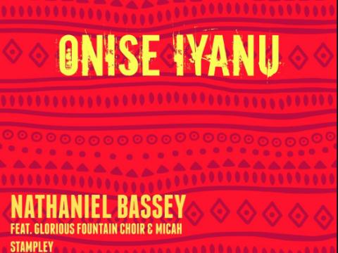 Onise Iyanu Nathaniel Bassey Ft. Micah Stampley Mp3 and Lyrics